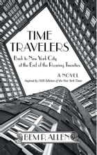 Time Travelers: Back to New York City at the End of the Roaring Twenties
