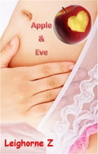 Apple and Eve by Leighorne Z
