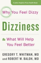 Dizziness: Why You Feel Dizzy and What Will Help You Feel Better