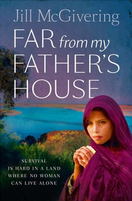 Book Far From My Father's House by Jill McGivering