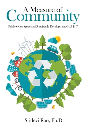 A Measure of Community: Public Open Space and Sustainable Development Goal 11.7 by Sridevi Rao
