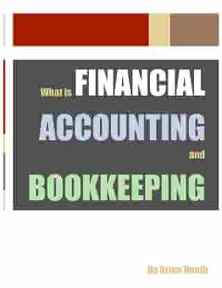 What is Financial Accounting and Bookkeeping by Brian Routh