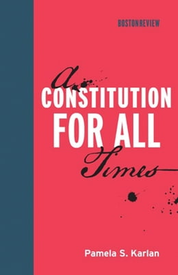 Book A Constitution for All Times by Pamela S. Karlan