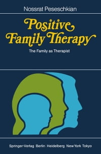Positive Family Therapy: The Family as Therapist