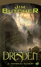 Tombeau ouvert: Les Dossiers Dresden, T3 by Jim Butcher