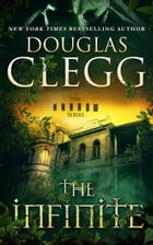 The Infinite: Book 3 by Douglas Clegg