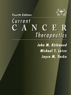 Current Cancer Therapeutics by John M. Kirkwood