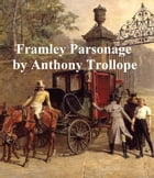Framley Parsonage, Fourth of the Barsetshire Novels by Anthony Trollope