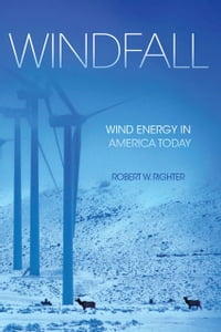 Windfall: Wind Energy in America Today