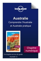 Australie - Comprendre l'Australie et Australie pratique by Lonely Planet