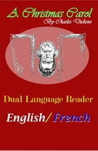 A Christmas Carol: Dual Language Reader (English/French) by Charles Dickens, P. Lorain