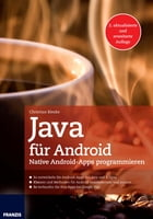 Java für Android: Native Android-Apps programmieren by Christian Bleske