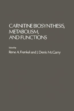 Book Carnitine Biosynthesis Metabolism, And Functions by Frenkel, Rene