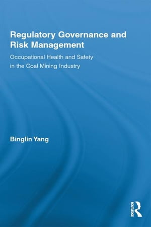 Regulatory Governance and Risk Management Occupational Health and Safety in the Coal Mining Industry