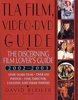 TLA Film,  Video,  and DVD Guide 2002-2003 The Discerning Film Lover's Guide