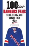 100 Things Rangers Fans Should Know & Do Before They Die 2e32ec6f-8484-4281-a3f4-1c243866e3e7