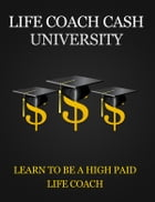 Life Coach Cash University by Anonymous