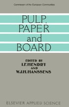 Pulp, Paper and Board by I. F. Hendry