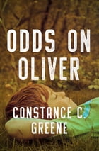 Odds on Oliver by Constance C. Greene