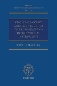 Choice-of-court Agreements under the European and International Instruments: The Revised Brussels I…