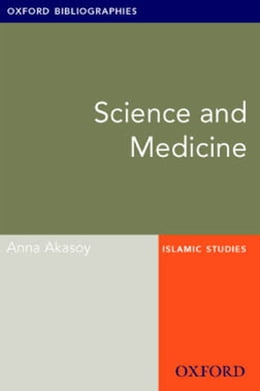Book Science and Medicine: Oxford Bibliographies Online Research Guide by Anna Akasoy
