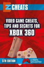 Video Game Cheats, Tips and Secrets For Xbox 360 - 5th Edition by The Cheat Mistress