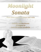 Moonlight Sonata Pure sheet music for piano and viola by Ludwig van Beethoven arranged by Lars Christian Lundholm by Pure Sheet music