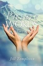 Picture Words: A Love Story by Jill Templeton