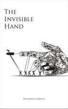 The Invisible Hand by Benjamin Sobieck