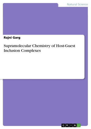 Supramolecular Chemistry of Host-Guest Inclusion Complexes by Rajni Garg