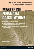 Mastering Financial Calculations: A step-by-step guide to the mathematics of financial market instruments by Bob Steiner