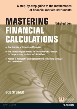 Book Mastering Financial Calculations: A step-by-step guide to the mathematics of financial market… by Bob Steiner