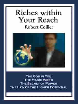 Riches within Your Reach: Riches within Your Reach