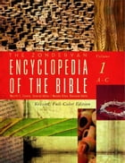 The Zondervan Encyclopedia of the Bible, Volume 1: Revised Full-Color Edition by Merrill C. Tenney