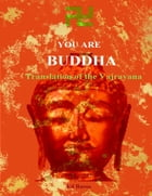 You are Buddha: Translation of the Vajarayana