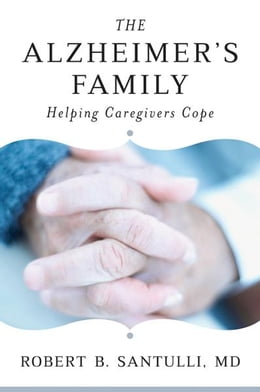 Book The Alzheimer's Family: Helping Caregivers Cope by Robert B. Santulli