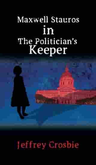 Maxwell Stauros in The Politician's Keeper