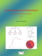La seconda prova di Matematica per l'esame di stato del Liceo Scientifico - versione 2 by Lorenzo Meneghini
