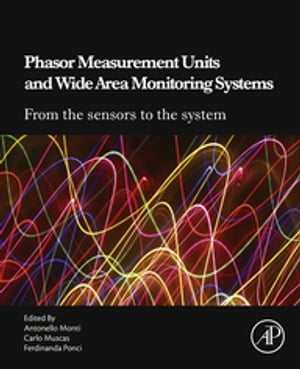 Phasor Measurement Units and Wide Area Monitoring Systems
