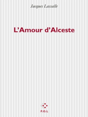 L'amour d'Alceste by Jacques Lassalle