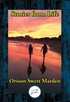 Stories from Life: A Book for Young People by Orison Swett Marden