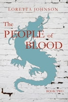 The People of Blood by Loretta Johnson