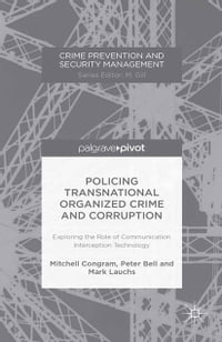 Policing Transnational Organized Crime and Corruption: Exploring the Role of Communication…