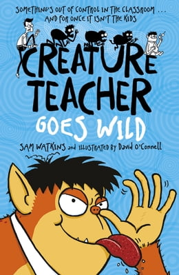 Book Creature Teacher Goes Wild by Sam Watkins