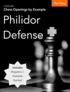 Chess Openings by Example: Philidor Defense by J. Schmidt