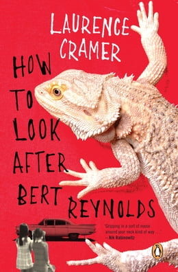 Book How To Look After Bert Reynolds by Laurence Cramer