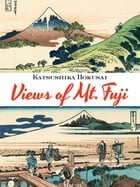 Views of Mt. Fuji by Katsushika Hokusai