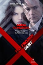 The Frozen Debt: The Dead Bank Diary , #5 by Anna Schlegel