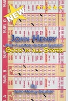 John Henry Pick 3 Lottery Simple System by John Henry Gautier