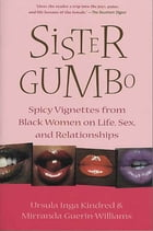 Sister Gumbo: Spicy Vignettes from Black Women on Life, Sex and Relationships